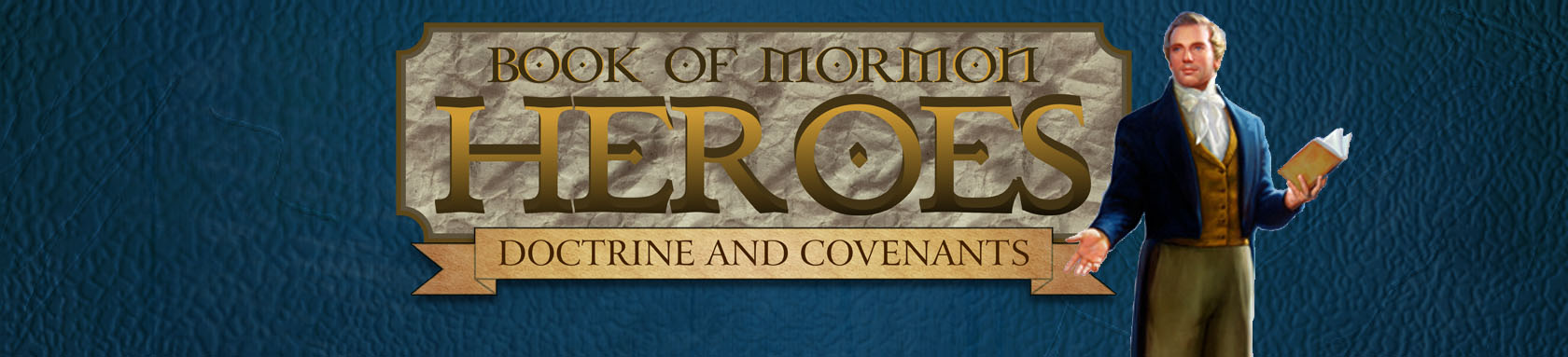 Book of Mormon Heroes Doctrine and Covenants